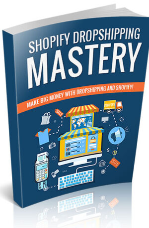 [EBOOK] Shopify Dropshipping Mastery